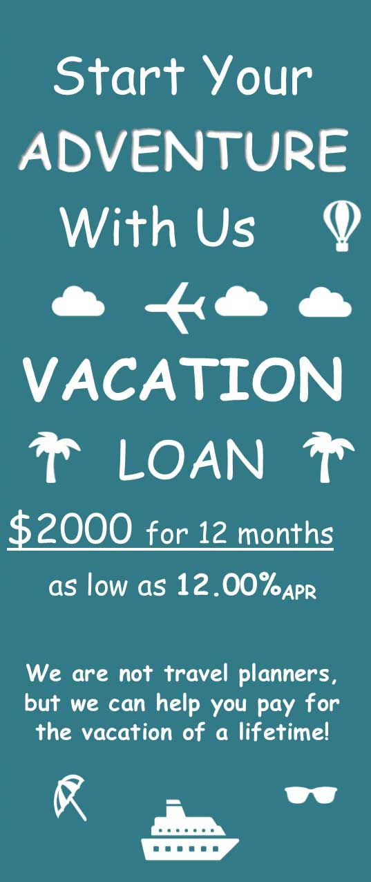 Contact us for details about our new vacation loan!